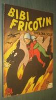 BIBI FRICOTIN N°61 : Spéléologue - LACROIX - EO 1963 - Bibi Fricotin