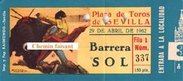 Billet De Corrida 29/04/1962 PLAZA TOROS DE SEVILLA SEVILLE - Scans Recto-verso - Biglietti D'ingresso