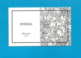 Cartes Parfumées   Carte OFRESIA De DIPTYQUE - Modern (from 1961)