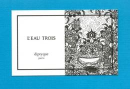 Cartes Parfumées   Carte  L'EAU TROIS   De DIPTYQUE - Modern (from 1961)