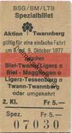 Schweiz - BSG/BM/LTB Aktion Twannberg - Gültig Für Eine Einfache Fahrt Am 8. Oder 9. Oktober 1977 Zwischen Biel-Twann/Li - Europa