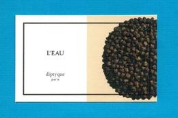 Cartes Parfumées   Carte  L'EAU    De DIPTYQUE - Modern (from 1961)