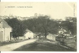 52 - CHAUMONT / LE QUARTIER DES TANNERIES - Chaumont