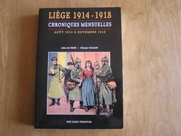 LIEGE 1914 1918 Chroniques Mensuelles Août 1914 à Novembre 1918 Guerre 14 18 Occupation Industrie FN Atrocités - Guerre 1914-18
