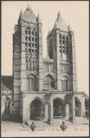 La Façade, Cathédrale, Noyon, Oise, C.1910 - Neurdein CPA - Noyon