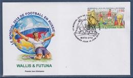 = Wallis Et Futuna Le Mondial De Football 2018 En Russie Enveloppe 1er Jour Mata Utu 18 Juin 2018= - FDC