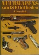 VUURWAPENS VAN 1840 TOT HEDEN - J. LENSELINK - FIBULA 1975 - Libri