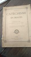 Catéchisme En Images. 70 Gravures En Noir. 1908 - 1901-1940