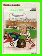 MAGAZINE 7 JOURS - CARICATURE DE MARIO MALOUIN EN 1999 - JACQUES VILLENEUVE, COUREUR  F1, - Newspapers