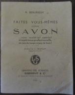 """Livret """"Faites Vous-Mêmes Votre Savon"""" Par A. Beaurieux - Librairie Des Sciences Girardot & Cie 1945 - Gezondheid"""