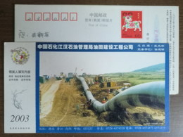 Petroleum Pipeline Construction,China 2003 Jianghan Oil Field Engineering Company Advertising Postal Stationery Card - Oil