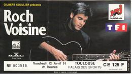 Roch VOISINE - Ticket D'Entrée  TOULOUSE PALAIS Des SPORTS 1991 - Tickets D'entrée