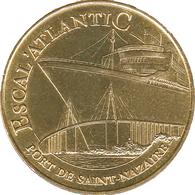 44 SAINT NAZAIRE ESCAL'ATLANTIC LE PAQUEBOT MÉDAILLE MONNAIE DE PARIS 2009 JETON MEDALS TOKEN COINS - Monnaie De Paris