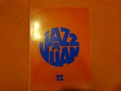 Livre - Jazz à Juan 1975 - Ted Joans, Rhoda Scott, Ella Fitzgerald, Ray Bryant, Count Basie, Bill Evans, Joe Pass, - Musique