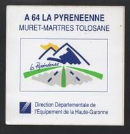 DIRECTION DE L EQUIPEMENT HAUTE GARONNE A 64 LA PYRENEENNE MURET MARTRES TOLOSANE - AUTOCOLLANT REF: 086 - Stickers