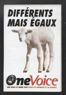ONE VOICE DIFFERENTS MAIS EGAUX * PROTECTION DES ANIMAUX *- AUTOCOLLANT REF: 094 - Stickers