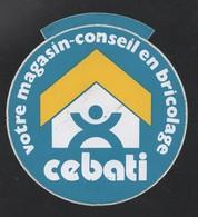 CEBATI VOTRE MAGASIN CONSEIL EN BRICOLAGE - AUTOCOLLANT REF: 141 - Stickers