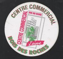 CENTRE COMMERCIAL BOIS DES ROCHES - AUTOCOLLANT REF: 144 - Stickers
