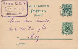 ZZ917 - Entier Allemagne REPONSE + TP Reich -  Utilisé En Belgique BRUXELLES 1894 Vers METZ - Brieven En Documenten