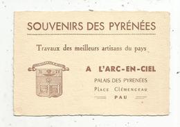 Carte De Visite ,souvenirs Des PYRENEES, A L'ARC EN CIEL ,PAU , Travaux Des Meilleurs Artisans Du Pays - Cartes De Visite
