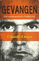 GEVANGEN - CLAUDE LUCAS - Uitg; ATLAS CONTACT 1997 - Horrors & Thrillers