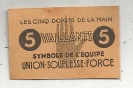 Billet Fictif , Scoutisme , Cinq , 5 VAILLANTS , Les Cinq Doigts De La Main, Symbole De L'équipe Union-Souplesse-Force - Fictifs & Spécimens