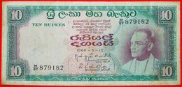 # S. W. R. D. BANDARANAIKE (1956-1959): CEYLON ★ 10 RUPEES 1964! LOW START ★ NO RESERVE! - Sri Lanka