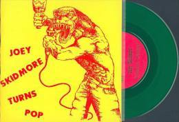 Joey SKIDMORE - Turns Pop - STOOGES - Iggy POP - 442ème RUE - Vinyl Vert - Pochette Sérigraphiée - Rock