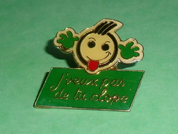 Pin's / Tabac : J'veux Pas De Ta Clope    TB1W - Pin's