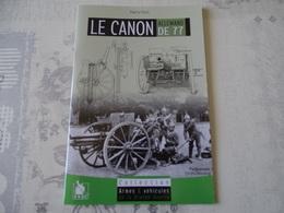 LE CANON DE 77 ALLEMAND - 1914-18