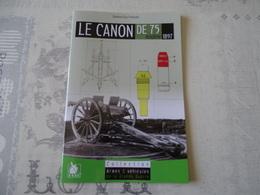LE CANON DE 75 MODELE 1897 - 1914-18