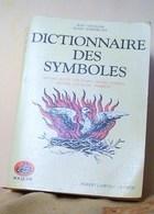 Chevalier, Jean Et Gheerbrant, Alain, Dictionnaire Des Symboles - Dictionaries