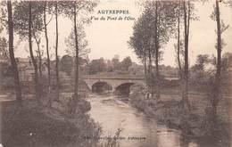 AUTREPPES - Vue Du Pont De L'Oise - Autres Communes