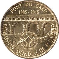 30 VERS PONT DU GARD N°6 UNESCO REVERS OLIVIER MÉDAILLE ARTHUS BERTRAND 2015 JETON MEDALS TOKEN COINS - Arthus Bertrand