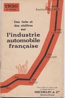 1930 ,,,, BROCHURE DES ETS  MICHELIN :  DES FAITS ET CHIFFRES SUR L' INDUSTRIE AUTOMOBILE  FRANCAISE - Voitures
