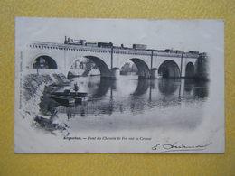 ARGENTON SUR CREUSE. Le Pont De Chemin De Fer Sur La Creuse. - Frankreich