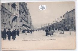 NE- LA CHAUX-DE-FONDS EN HIVER- RUE LEOPOLD ROBERT - NE Neuchâtel