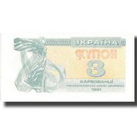 Billet, Ukraine, 3 Karbovantsi, 1991, 1991, KM:82a, SUP - Ukraine