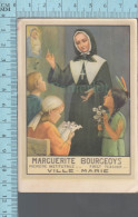 Litho Canada   - Marguerite Bourgeoys Premiere Institutrice Ville Varie  - Images Pieuses Religieuses Santini - Devotion Images
