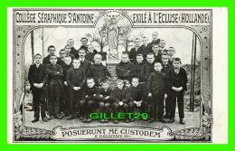 L'ECLUSE, PAYS-BAS - COLLÈGE SÉRAPHIQUE SAINT-ANTOINE EXILÉ À L'ECLUSE EN 1911 - POSUERUNT ME CUSTODEM - - Sluis