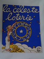 La Loterie Nationale Présente La Céleste Loterie   Par Emmanuel BERL  Et  Jean EFFEL  , 1963 - Andere
