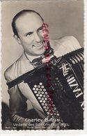 MUSIQUE- MUSICIEN CHARLEY BAZIN -VEDETTE EDITIONS LEON AGEL-PORTE SAINT MARTIN PARIS - ACCORDEONISTE ACCORDEON RARE - Music And Musicians