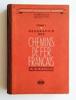 Géographie Universelle Des Transports. T.1 - Geographie Des Chemins De Fer Français / H. Lartilleux. - Chaix, 1958 - Books, Magazines, Comics