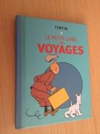 TIN718 MINI LIVRE Env 12x8 Cm TINTIN HERGE LE PETIT LIVRE DES VOYAGES, ED MOULINSART 2010, EXCELLENT ETAT - Hergé