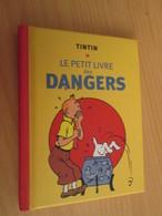 TIN718 MINI LIVRE Env 12x8 Cm TINTIN HERGE LE PETIT LIVRE DES DANGERS, ED MOULINSART 2010, EXCELLENT ETAT - Hergé