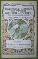 BIBLIOTHEQUE ILLUSTREE DES VOYAGES AUTOUR DU MONDE - CL. HUART - La Ville Des Derviches Tourneurs - Voyages