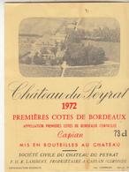 Etiquette  - Château De Peyrat  1972 Première Cote De Bordeaux - Bordeaux