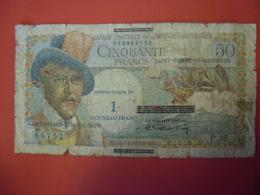 BILLET De 1960 SAINT PIERRE ET MIQUELON - SURCHARGE 1 Nouveau Franc Sur 50 Francs - Rare - 1955-1959 Sovraccarichi In Nuovi Franchi