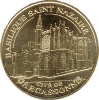 11 CARCASSONNE BASILIQUE SANT NAZAIRE MÉDAILLE MONNAIE DE PARIS 2012 JETON MEDALS TOKEN COINS - Monnaie De Paris
