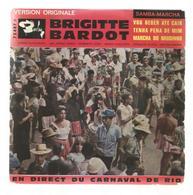Disque , 45 T , Version Originale , Brigitte Bardot,SAMBA-MARCHA , En Direct Du Carnaval De Rio ,1961,frais Fr 2.95 E - World Music